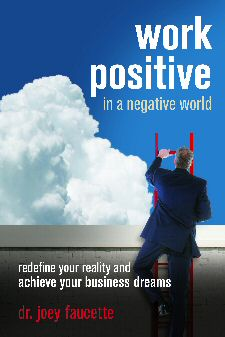 Indie Groundbreaking Book: Work Positive in a Negative World