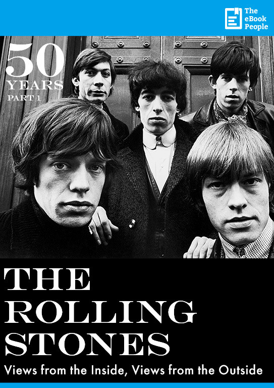 Indie Groundbreaking Book: 50 Years: The Rolling Stones � Views from the Inside, Views from the Outside