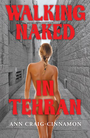 Indie Groundbreaking Book: Walking Naked in Tehran