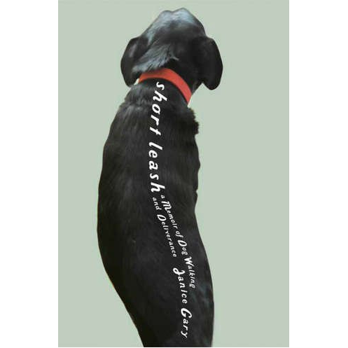 Indie Groundbreaking Book: Short Leash: A Memoir of Dog Walking and Deliverance